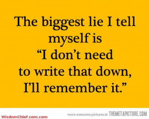 The Biggest Lie I Tell To My Self Very Funny Quote Picture