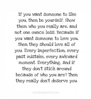 if-you-want-someone-to-like-you-then-be-yourself-show-them-who-you ...