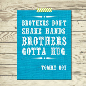 Cute Quotes About Little Boys Tommy boy quote brothers dont