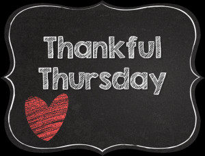 Thankful Thursday Here Are...