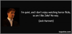 More Josh Hartnett Quotes