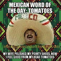 Mexican word of the day .
