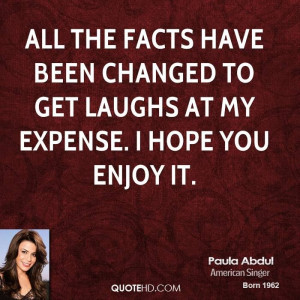 character assassination : Paula Abdul Quote All the facts have been ...