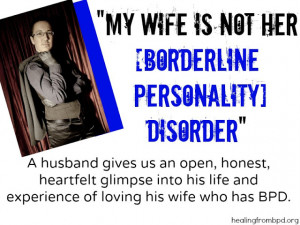 My Wife Is Not Her [Borderline Personality] Disorder