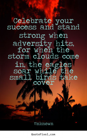 strong when adversity hits for when the storm clouds come in the ...