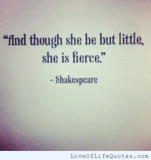 William Shakespeare quote on being little and fierce