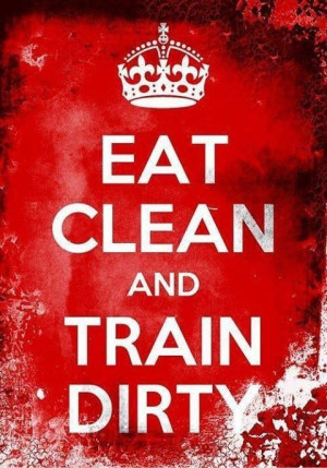 Dirty quotes, best, sayings, fun, eat, train