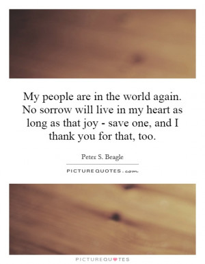 the world again. No sorrow will live in my heart as long as that joy ...