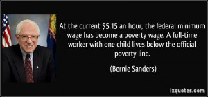 ... with one child lives below the official poverty line. - Bernie Sanders