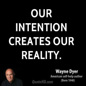wayne-dyer-wayne-dyer-our-intention-creates-our.jpg