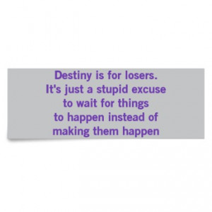 Destiny For Losers Quote