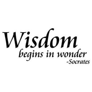 say that Socrates... Fear of the Lord is the beginning of wisdom ...