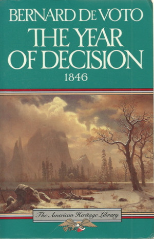 "Start by marking ""The Year of Decision 1846 (American Heritage ..."