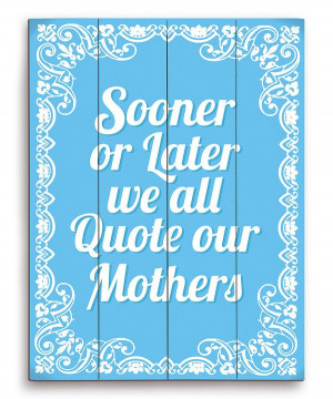 ... ! Blue 'Quote Our Mothers' Wood Wall Art by Image Canvas #zulilyfinds
