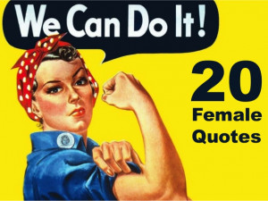 20 Great Quotes From Great Women!!!