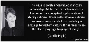 The visual is sorely undervalued in modern scholarship. Art history ...