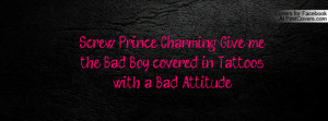 Screw Prince Charming, Give me the Bad Boy covered in Tattoos with a ...