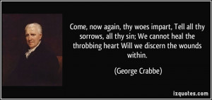 Come, now again, thy woes impart, Tell all thy sorrows, all thy sin ...