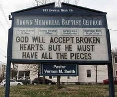 GOD WILL ACCEPT BROKEN HEARTS, BUT HE MUST HAVE ALL THE PIECES More