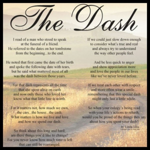 The dash-beautiful and inspiring...how will you live your dash?