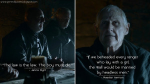 ... men. Janos Slynt Quotes, Maester Aemon Quotes, Game of Thrones Quotes