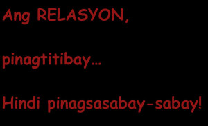 Tagalog Love Quotes Image - Ang RELASYON, pinagtitibay… Hindi ...