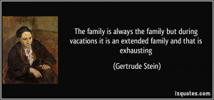 The family is always the family but during vacations it is an extended ...