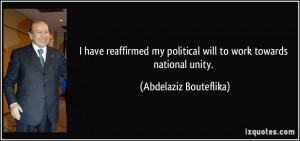 ... political will to work towards national unity. - Abdelaziz Bouteflika