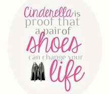 cinderella, cute, cute quotes, girly, girly quotes, shoes
