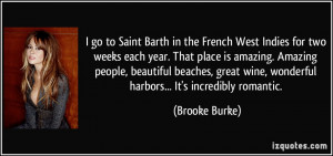go to Saint Barth in the French West Indies for two weeks each year ...
