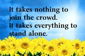 To Stand Alone - Inspirational Quote