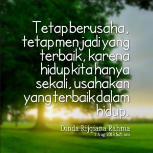 Quotes Picture: tetap berusaha, tetap menjadi yang terbaik, karena ...