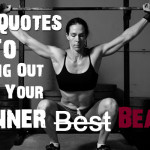 20 Fitness Quotes to Bring Out Your Inner Beast