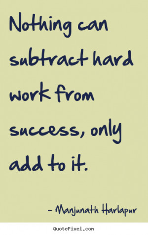 ... hard work and success inspirational quotes about hard work and success