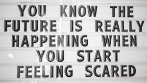 Feeling Scared Quotes