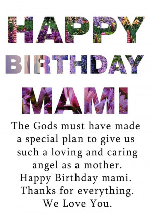 ... Mother.. Happy Birthday Mami.. Thanks For Everything. We Love You