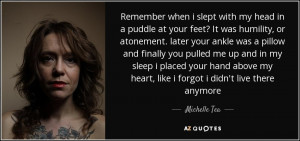 ... my heart, like i forgot i didn't live there anymore - Michelle Tea