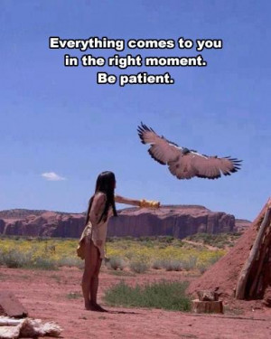 ... Quotes , Life Picture Quotes , Patience Picture Quotes , Right Moment