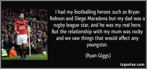 had my footballing heroes such as Bryan Robson and Diego Maradona ...
