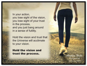 In your action, you lose sight of the vision, you lose sight of your ...