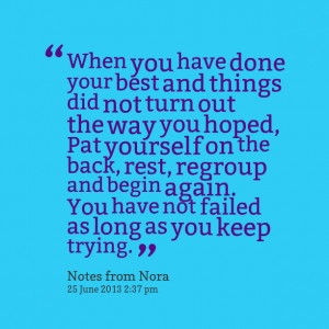 Quotes Picture: when you have done your best and things did not turn ...