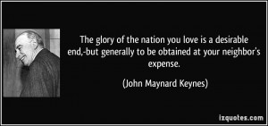 The glory of the nation you love is a desirable end,-but generally to ...
