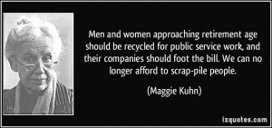 Men and women approaching retirement age should be recycled for public ...