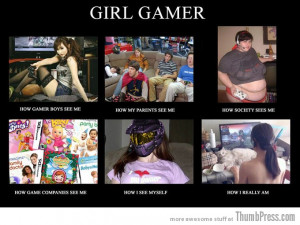 Girl Gamer Quotes http://thumbpress.com/the-best-of-what-people-think ...