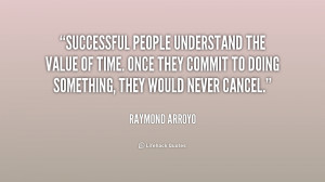 quote-Raymond-Arroyo-successful-people-understand-the-value-of-time ...