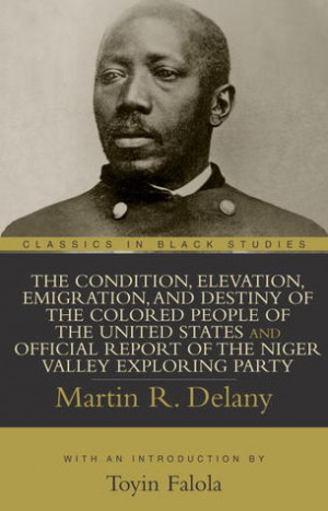 The Condition, Elevation, Emigration, and Destiny of the Colored ...