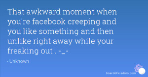 Facebook Creeping Quotes That awkward moment when you're facebook ...