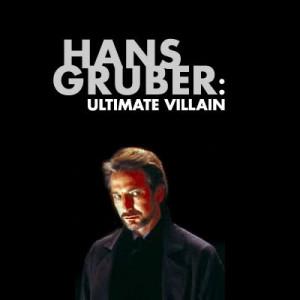 Hans Gruber ~ Die Hard