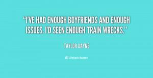 ve had enough boyfriends and enough issues. I'd seen enough train ...