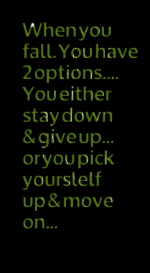 when you fall you have 2 options you either stay down quotes from eli ...